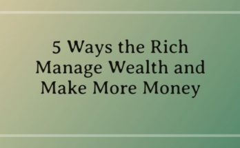5-ways-the-rich-manage-wealth