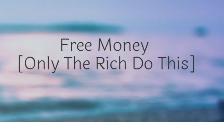 free-money-only-the-rich-do-this-text